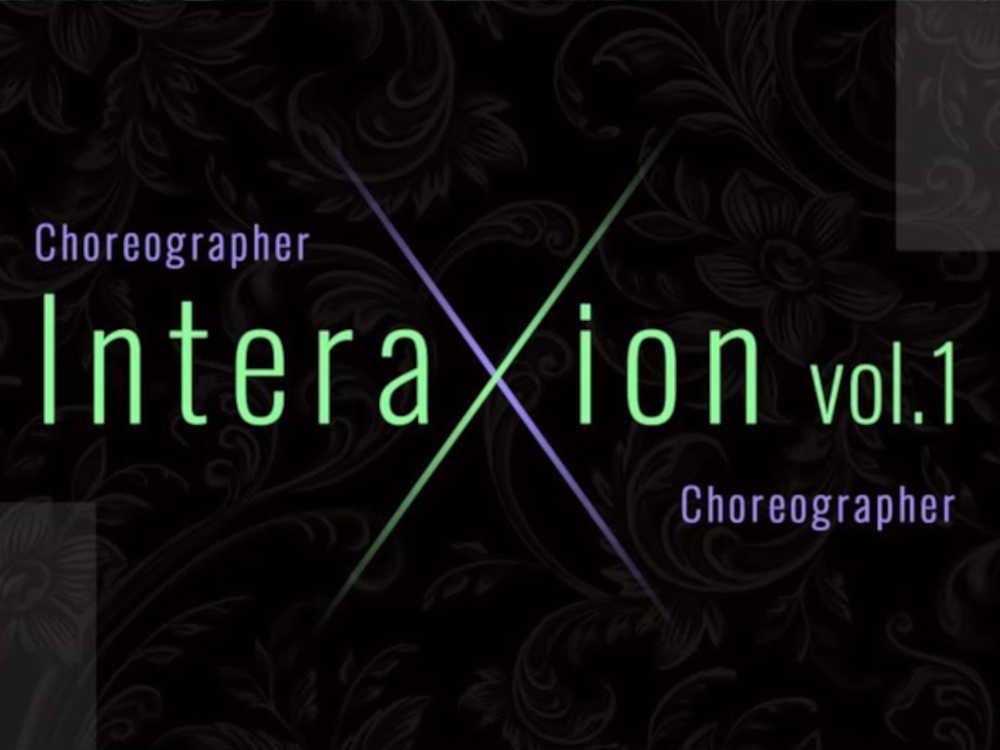 InteraXion vol.1  〜choreographer×choreographer〜